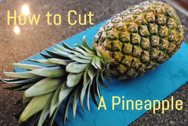 How to Cut a Pineapple 11 Hot to Cut a Pineapple