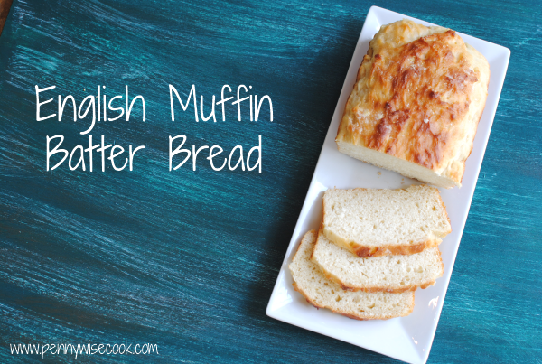 English Muffin Batter Bread 1 English Muffin Batter Bread