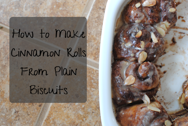Cinnamon Rolls from Biscuits 1 {Kitchen Tip} Cinnamon Rolls from Plain Biscuits