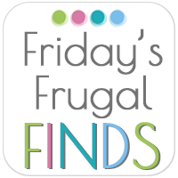 Fridays Frugal Finds Fridays Frugal Finds 7/20