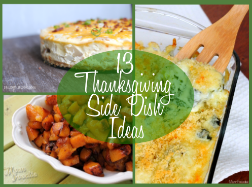 13 Thanksgiving Side Dish Ideas 13 Thanksgiving Side Dish Ideas